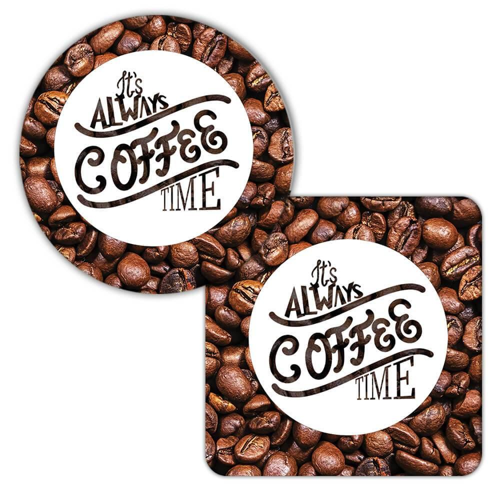 It's Always COFFEE Time : Gift Coaster Cafe Latte Cappuccino Cup