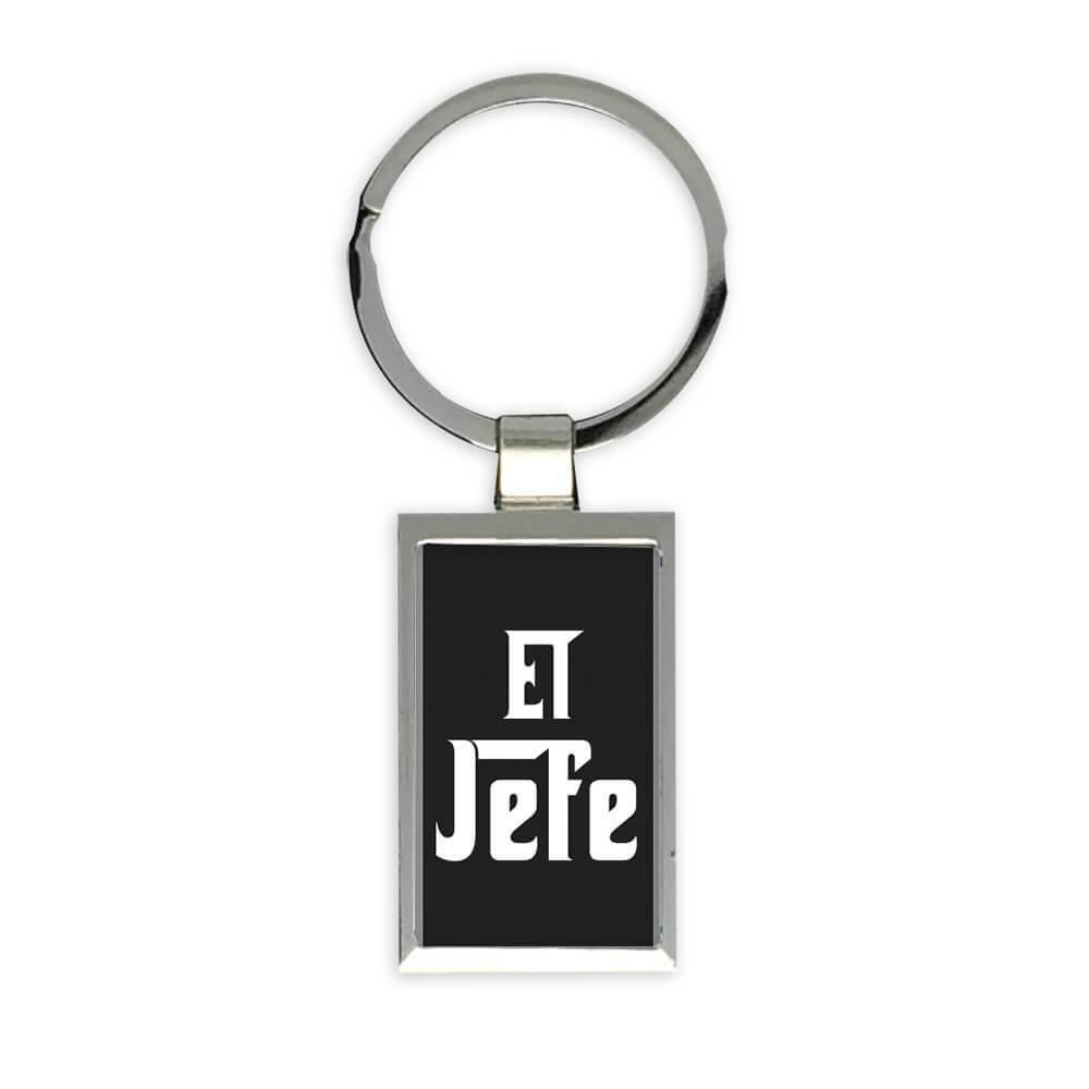 El Jefe : Gift Keychain Profession Job Work Coworker Birthday Occupation El Padrino Mafia