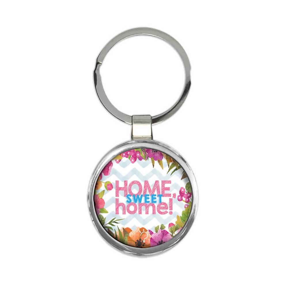 Flowers Home Sweet Home : Gift Keychain New Home Friend Floral Pastel Chevron Blue