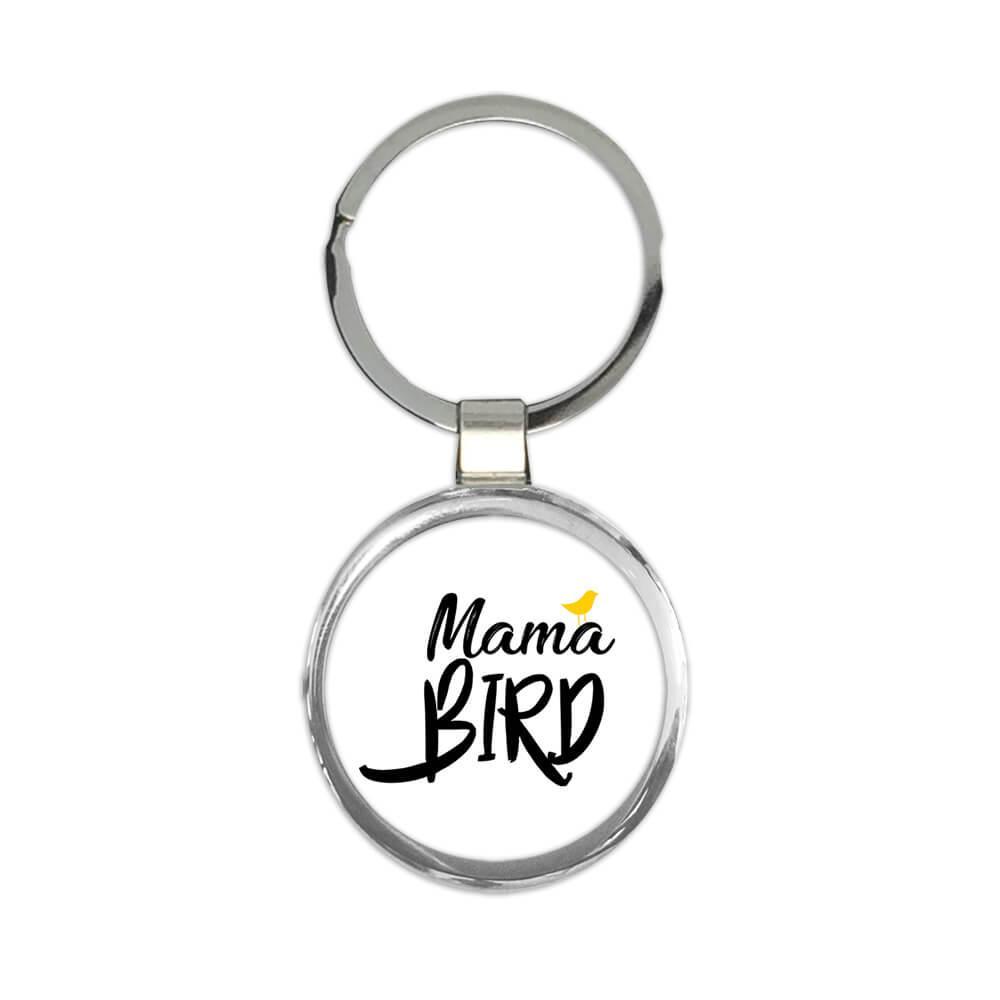 Mama Bird : Gift Keychain Animal Cute Nature Mother Watching Bird Lover