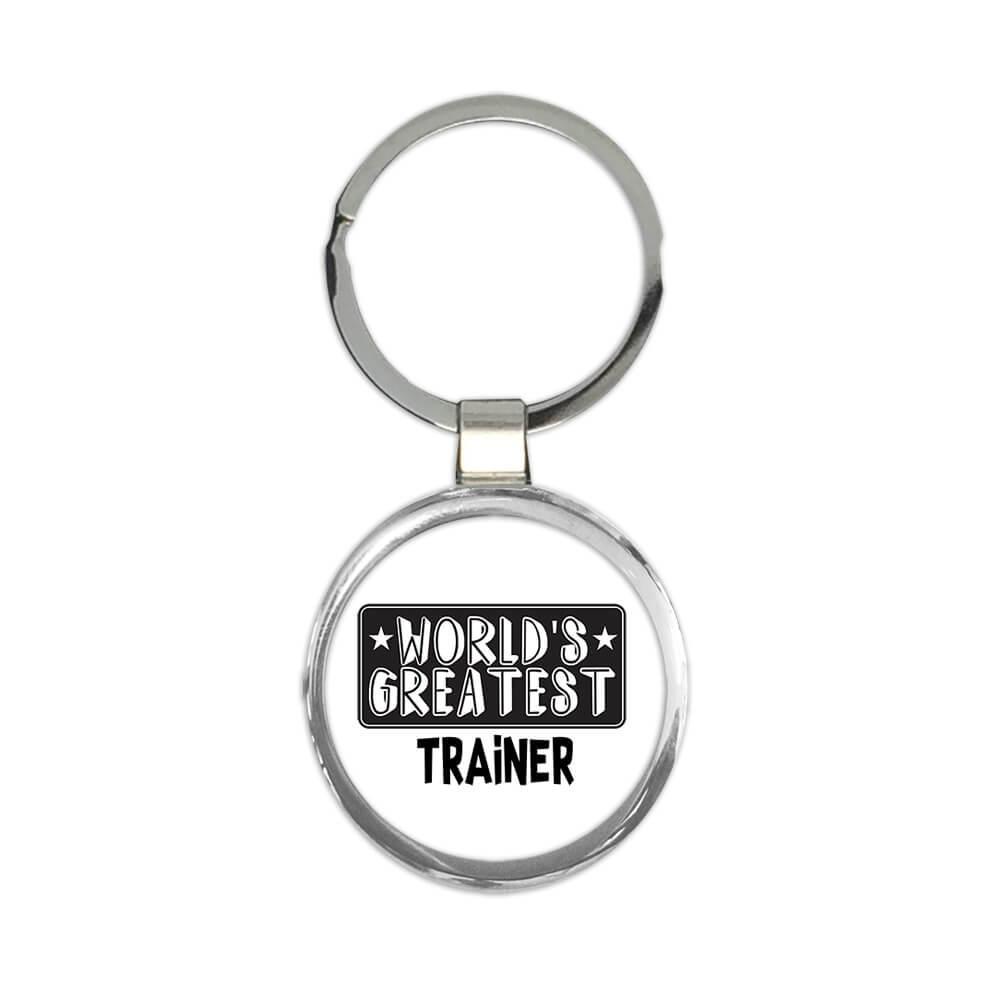 World Greatest TRAINER : Gift Keychain Work Christmas Birthday Office Occupation