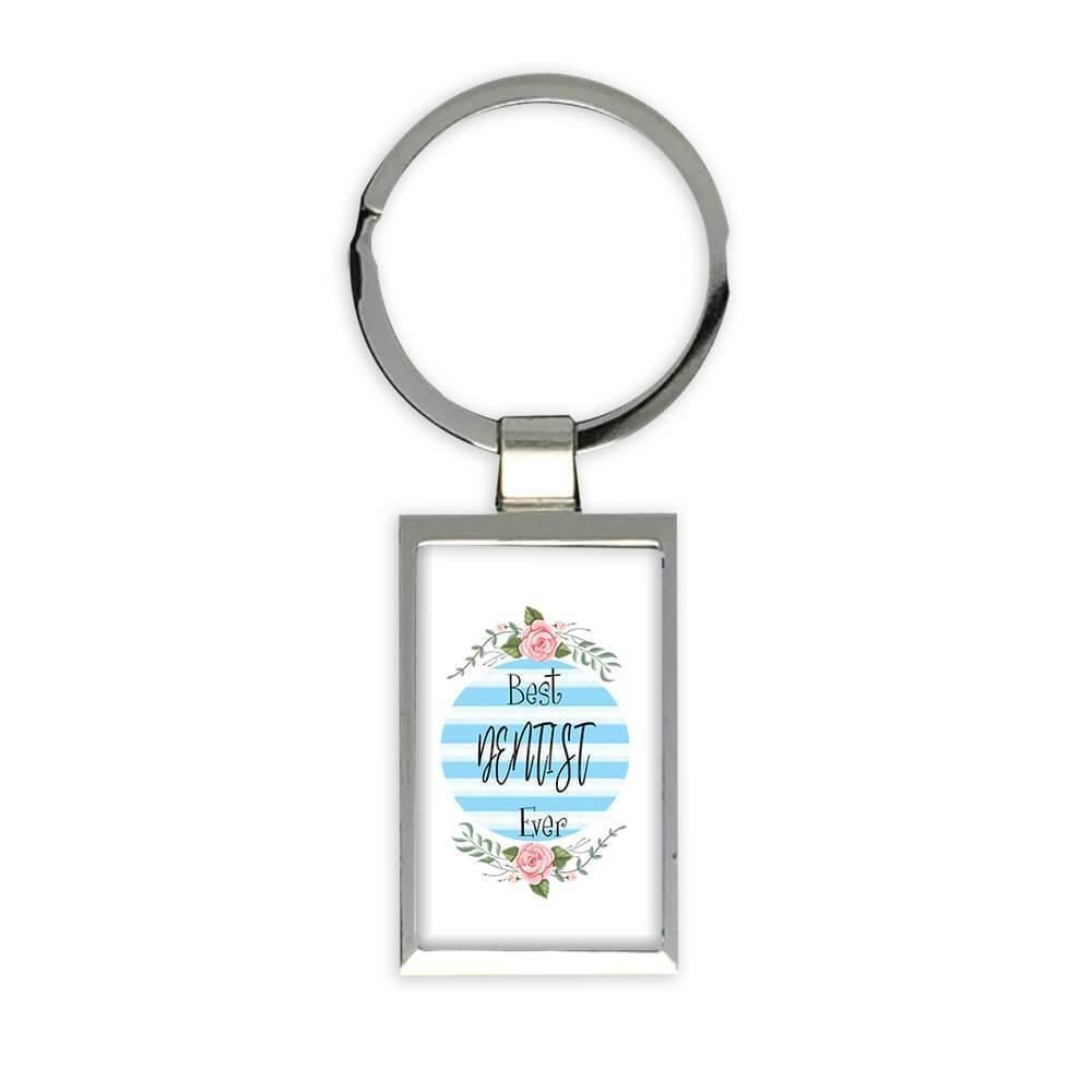 Best DENTIST Ever : Gift Keychain Christmas Cute Birthday Stripes Blue