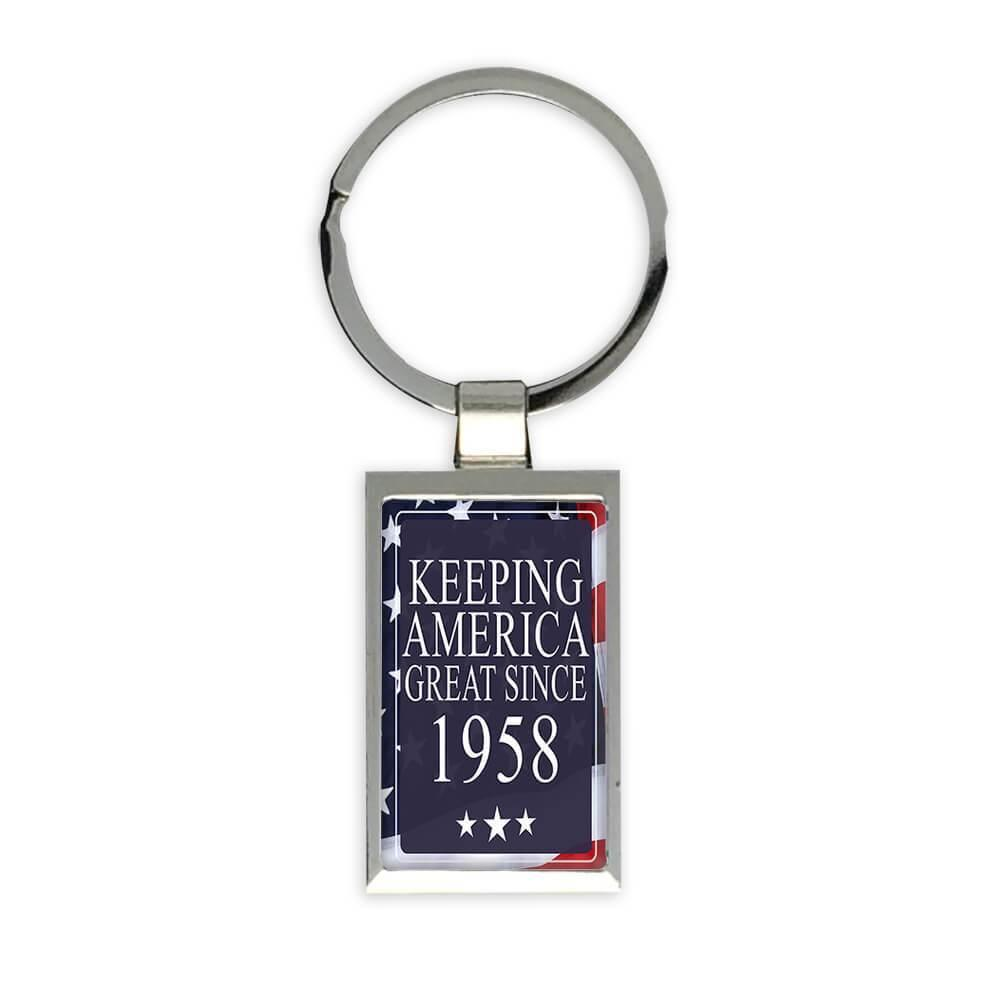 America Great 1958 Birthday : Gift Keychain Keeping Classic Flag Patriotic Age USA
