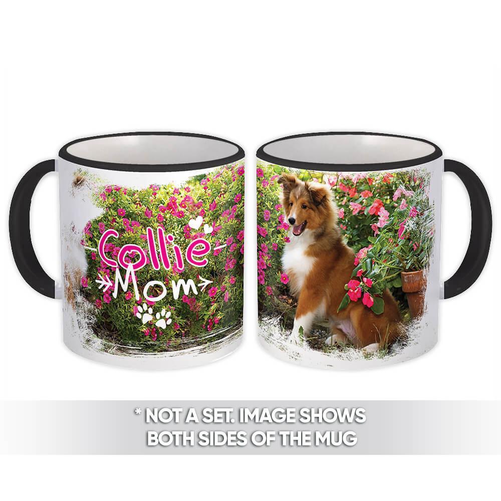Collie Mom Flowers Garden : Gift Mug Dog Puppy Pet Animal Cute