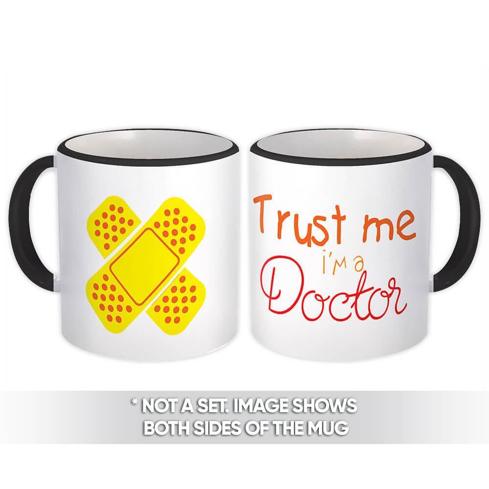 Trust Me Doctor : Gift Mug Profession Job Work Coworker Birthday Graduation