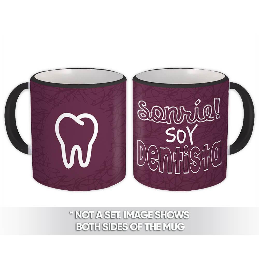 Smile Im a Dentist : Gift Mug Profession Job Work Coworker Birthday Graduation