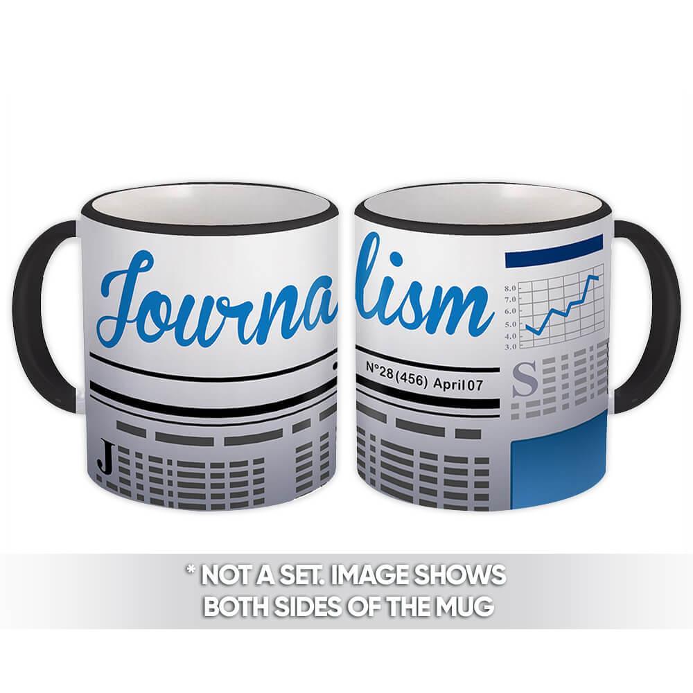 Journalism : Gift Mug Profession Job Work Cowork Birthday Occupation Graduation