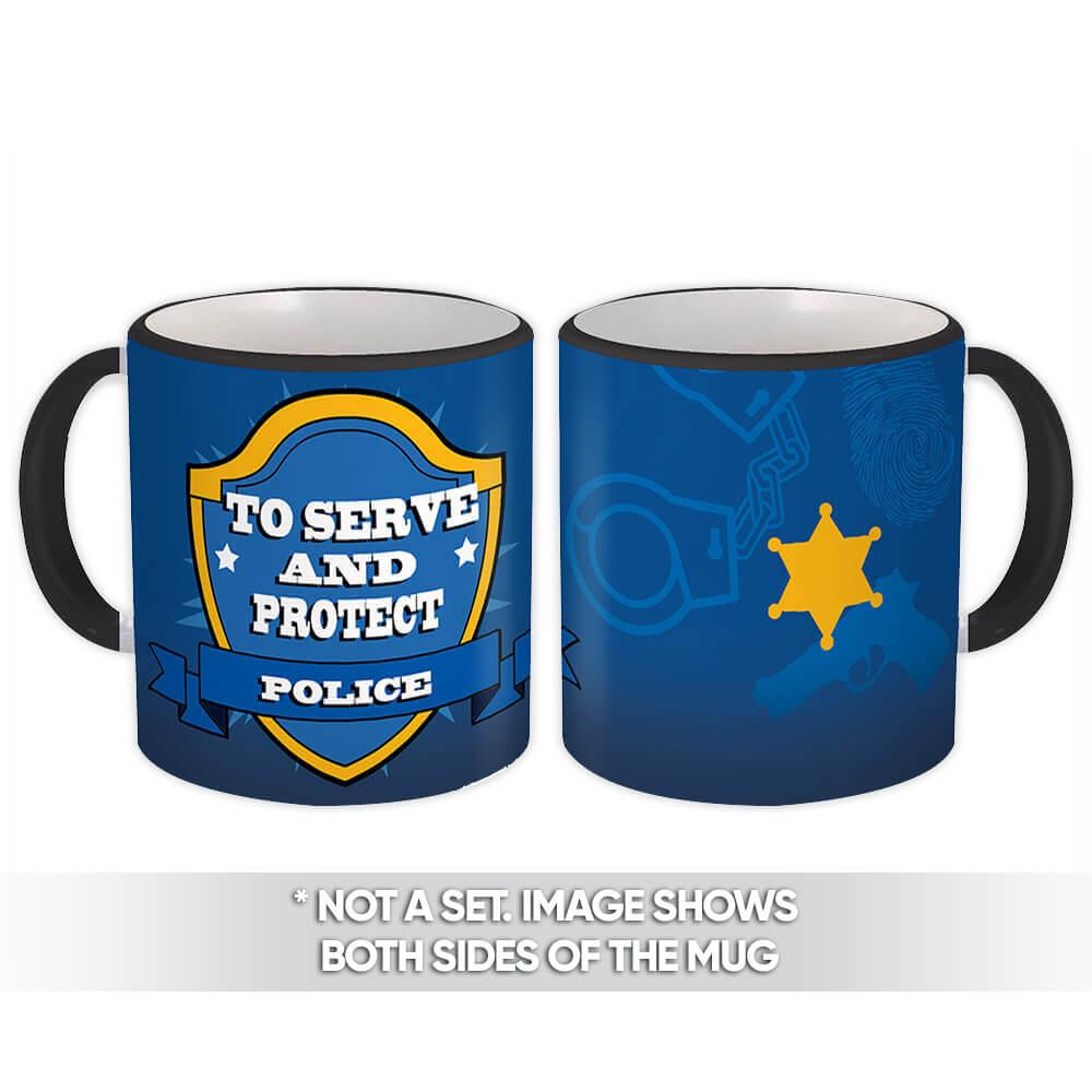 To Serve and Protect : Gift Mug Profession Job Work Coworker Birthday Police