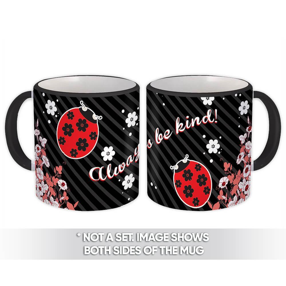 Always Be Kind Ladybug : Gift Mug Inspirational Quotes Script Office Work