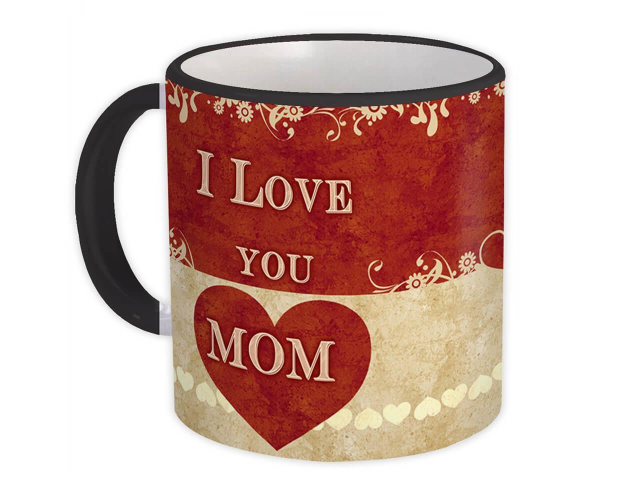 I Love Mom : Gift Mug Mothers Day Mother Heart Christmas Birthday