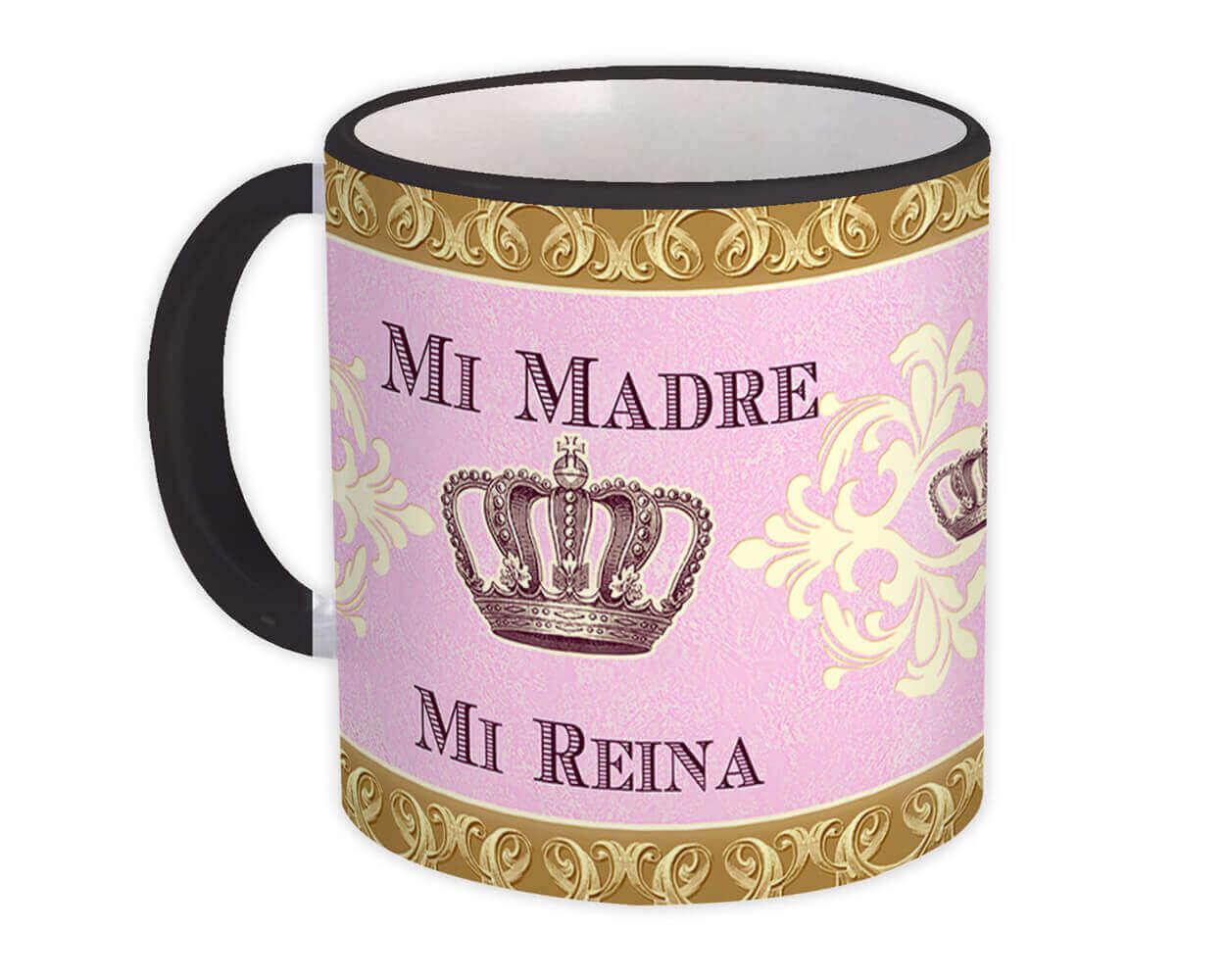 Mi Madre Mi Reina : Gift Mug Mothers Day Spanish Espanol MAMA Mom