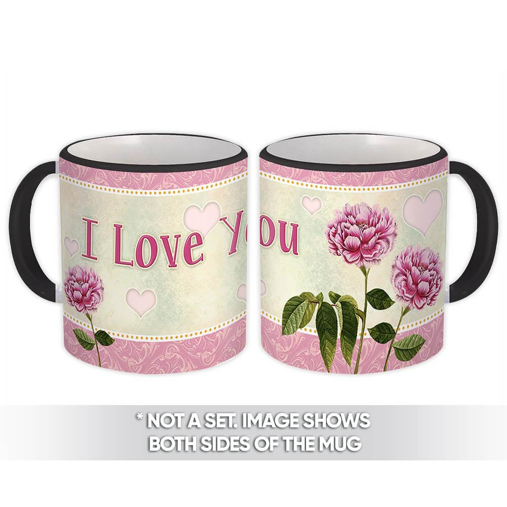 Flowers I Love You : Gift Mug Valentines Mothers Day Female Wife