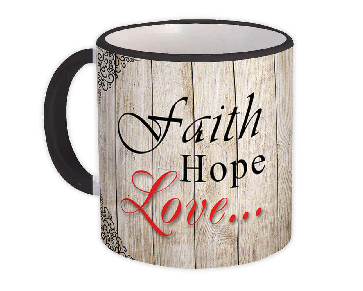 Faith Hope Love : Gift Mug Christian Religious Catholic Jesus God Faith