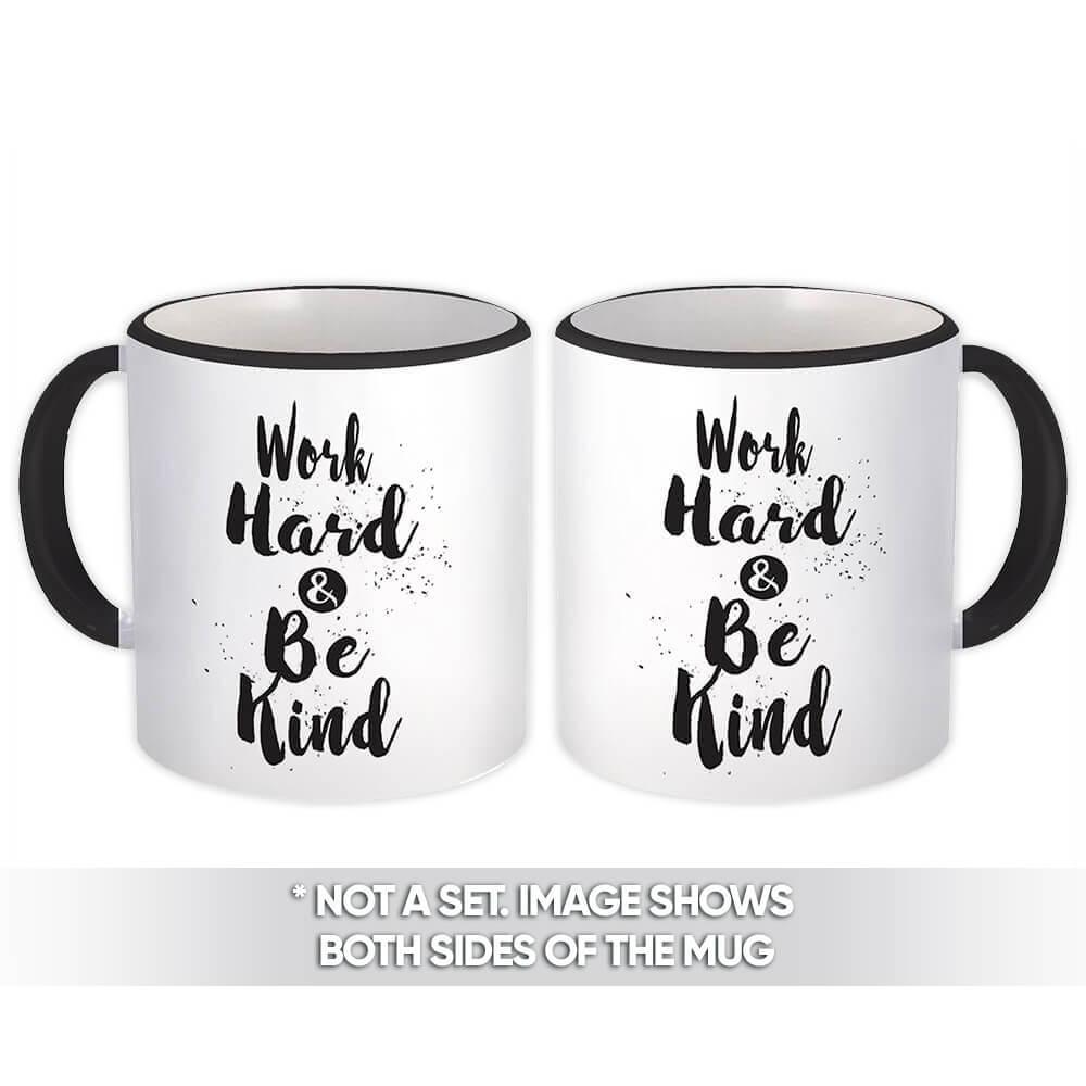 Work Hard & Be Kind : Gift Mug Inspirational Quotes Script Office Work