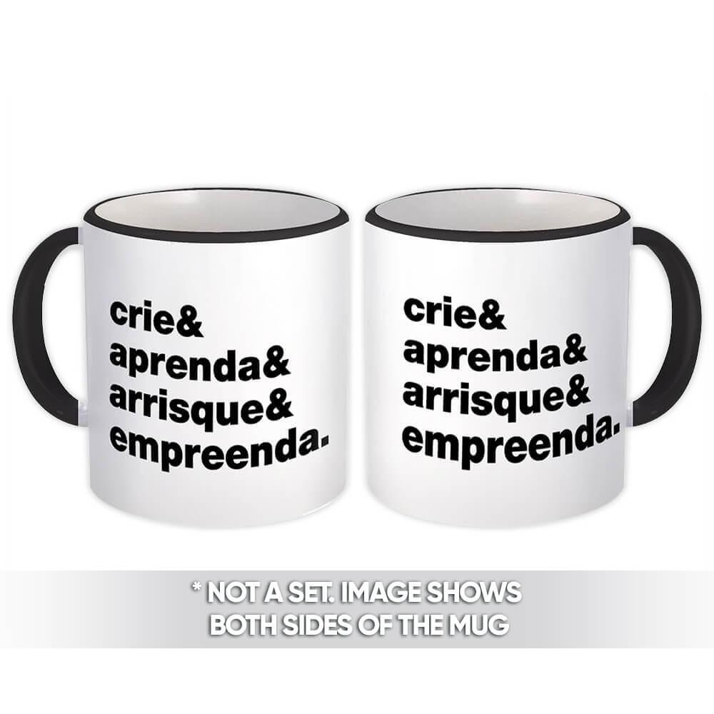 Crie & Aprenda & Arrisque & Empreenda : Gift Mug Profession Job Work Coworker Entrepreneur Portuguese