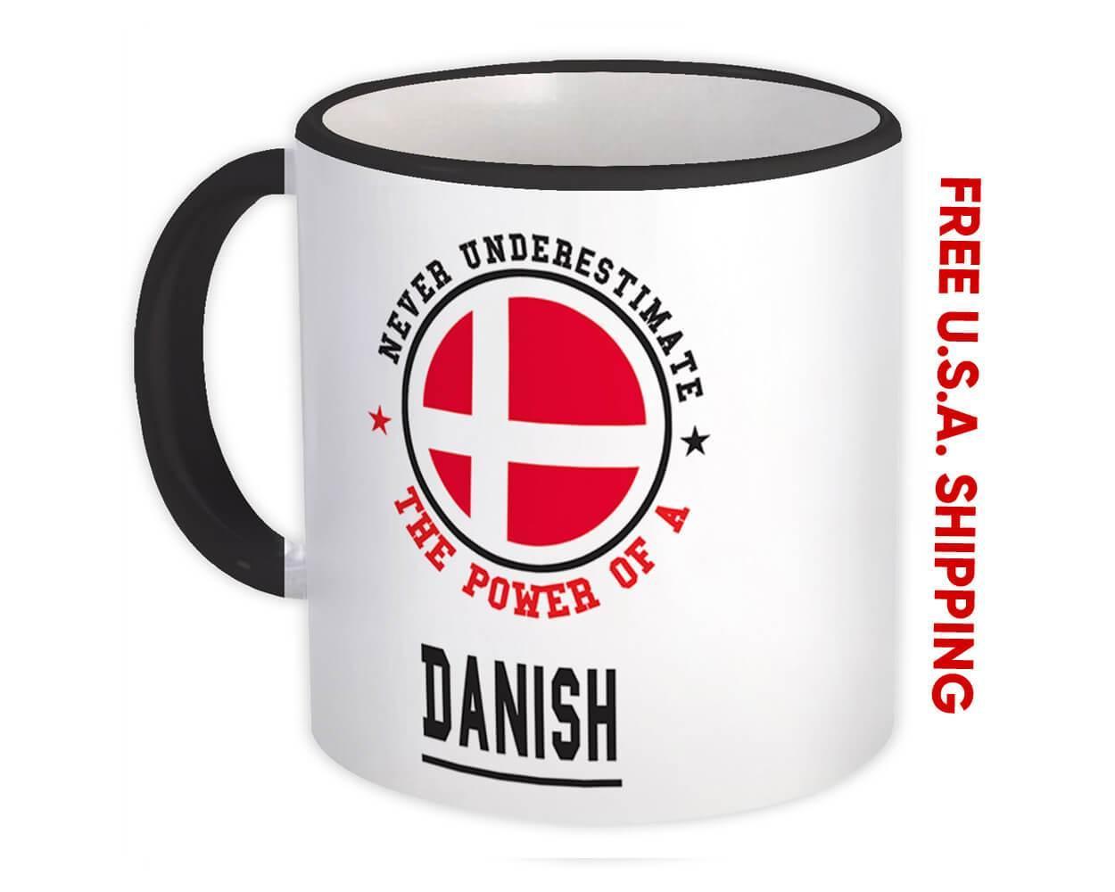 Denmark : Gift Mug Flag Never Underestimate The Power Danish Expat Country
