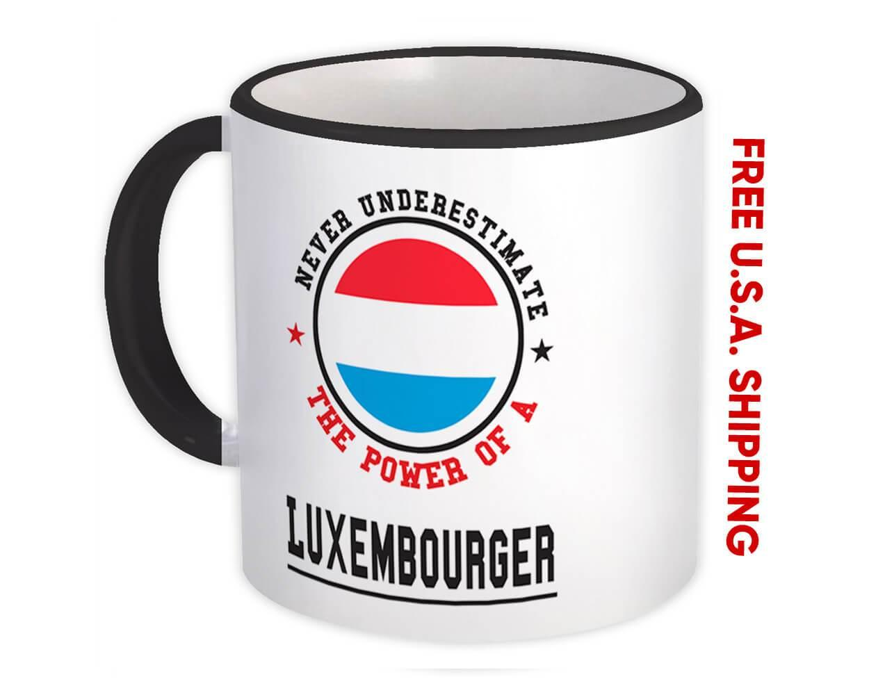 Luxembourg : Gift Mug Flag Never Underestimate Power Luxembourger Expat Country