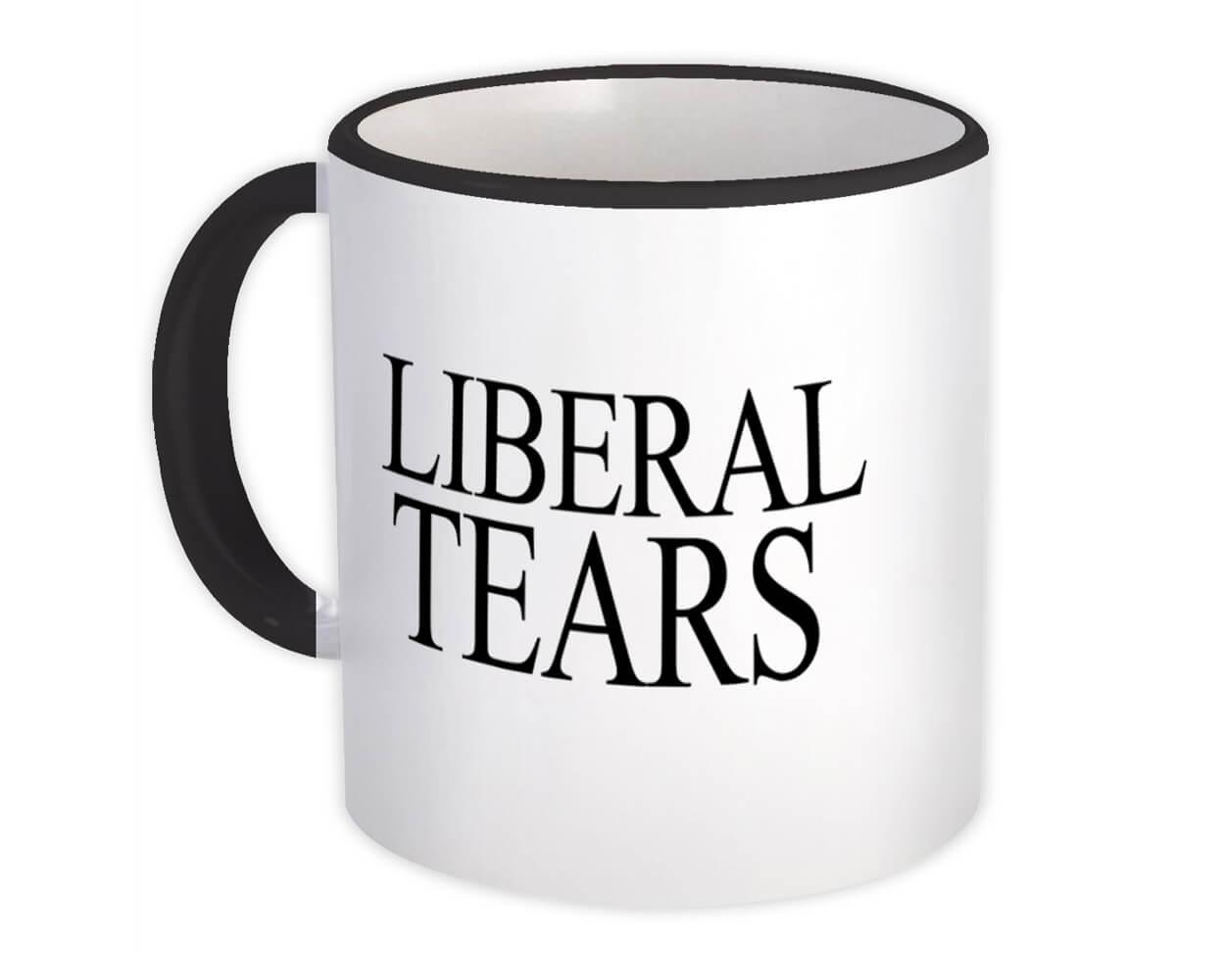 Liberal Tears : Gift Mug Trump Republican Election GOP