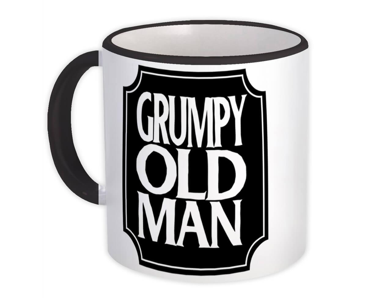 Grumpy Old Man : Gift Mug Senior Pops Dad Father Grandpa Funny
