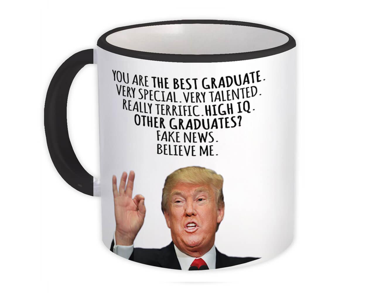 GRADUATE Funny Trump : Gift Mug Best Birthday Christmas Humor MAGA Profession