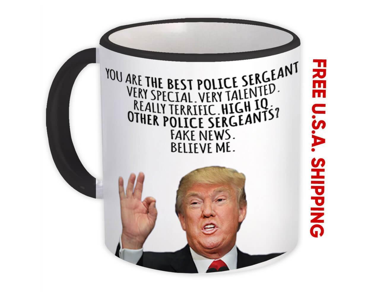 POLICE SERGEANT Funny Trump : Gift Mug Best Birthday Christmas Humor Profession