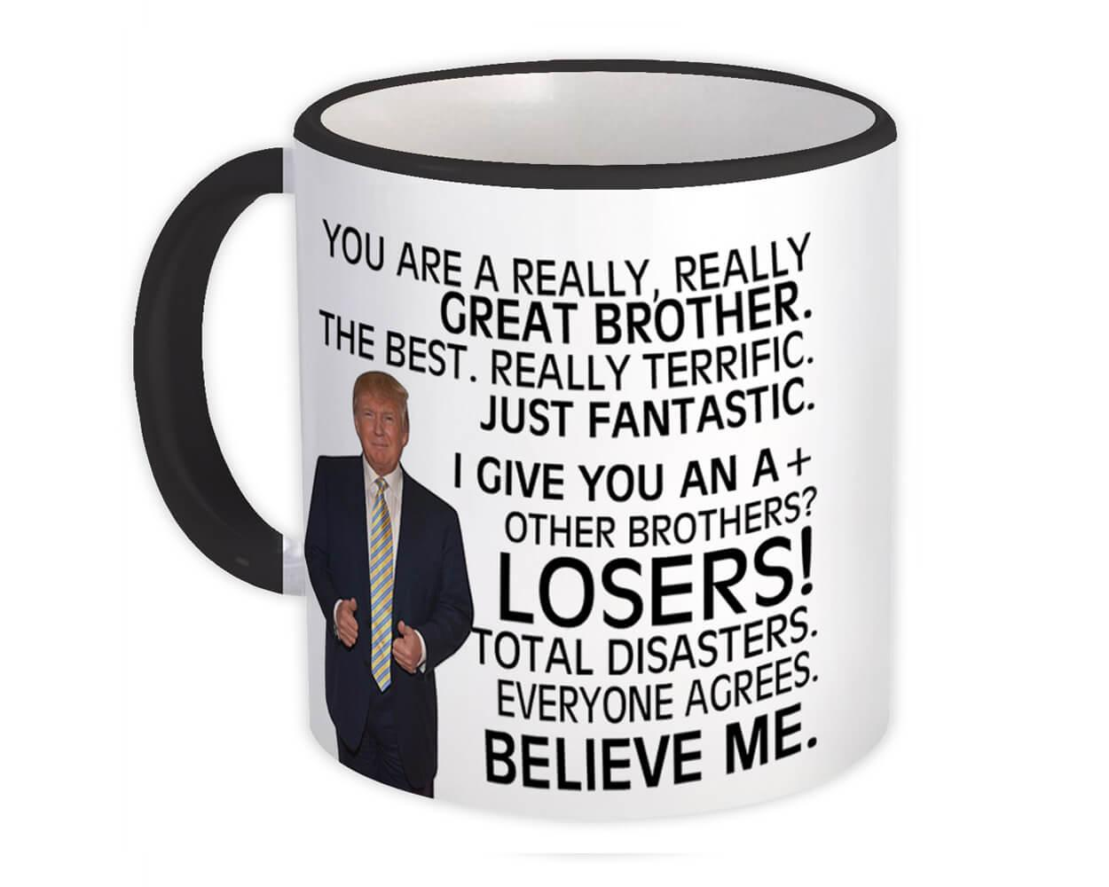 Gift for BROTHER : Gift Mug Donald Trump Great BROTHER Funny Christmas