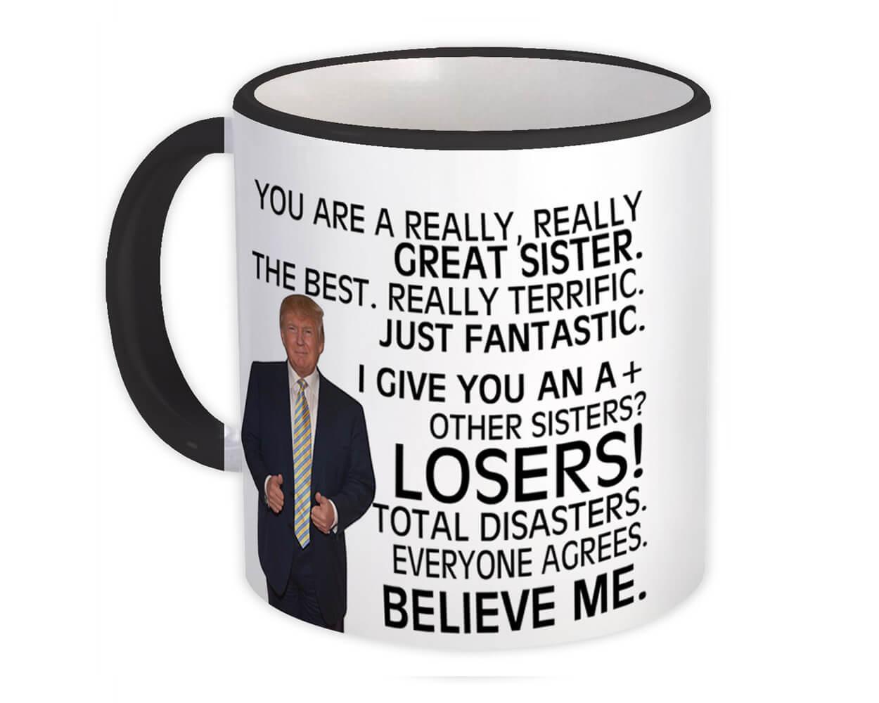 Gift for SISTER : Gift Mug Donald Trump Great SISTER Funny Christmas