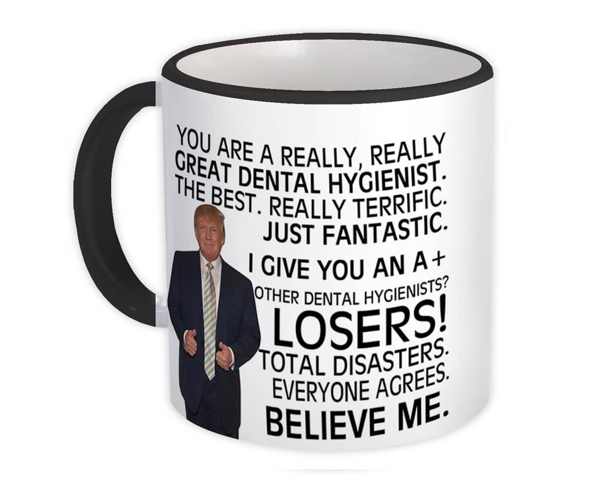 DENTAL HYGIENIST Funny Trump : Gift Mug Great HYGIENIST Birthday Christmas