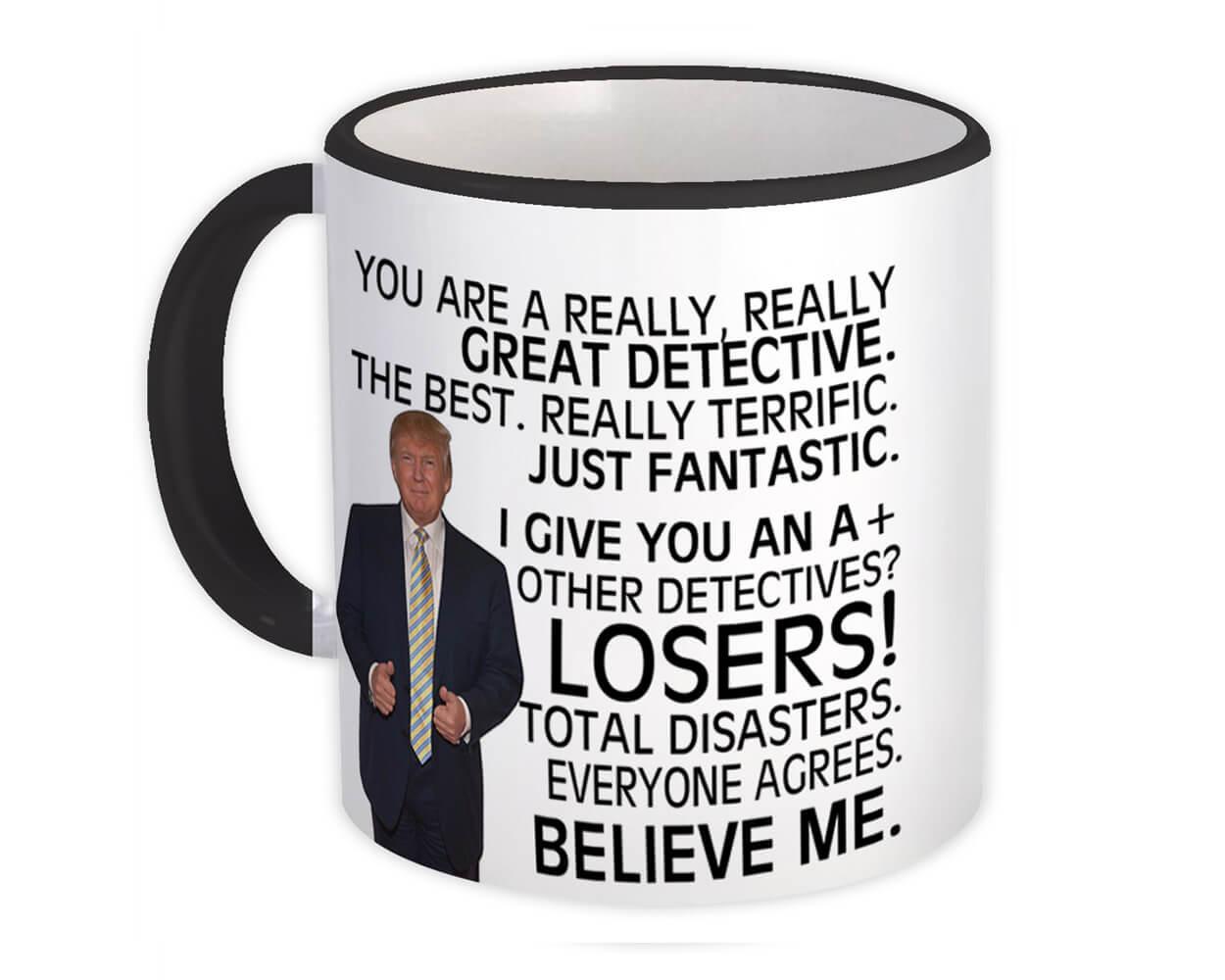 DETECTIVE Funny Trump : Gift Mug Great DETECTIVE Birthday Christmas Jobs