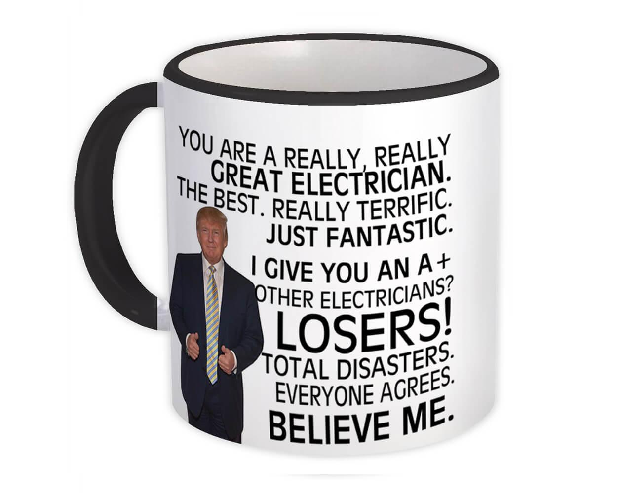 ELECTRICIAN Funny Trump : Gift Mug ELECTRICIAN Birthday Christmas
