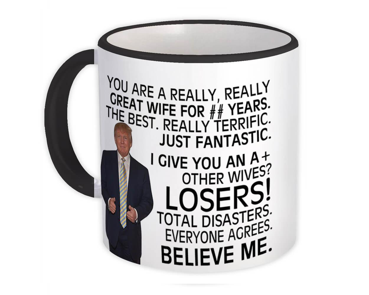 WIFE FOR YEARS Funny Trump : Gift Mug Great WIFE Birthday Christmas Jobs