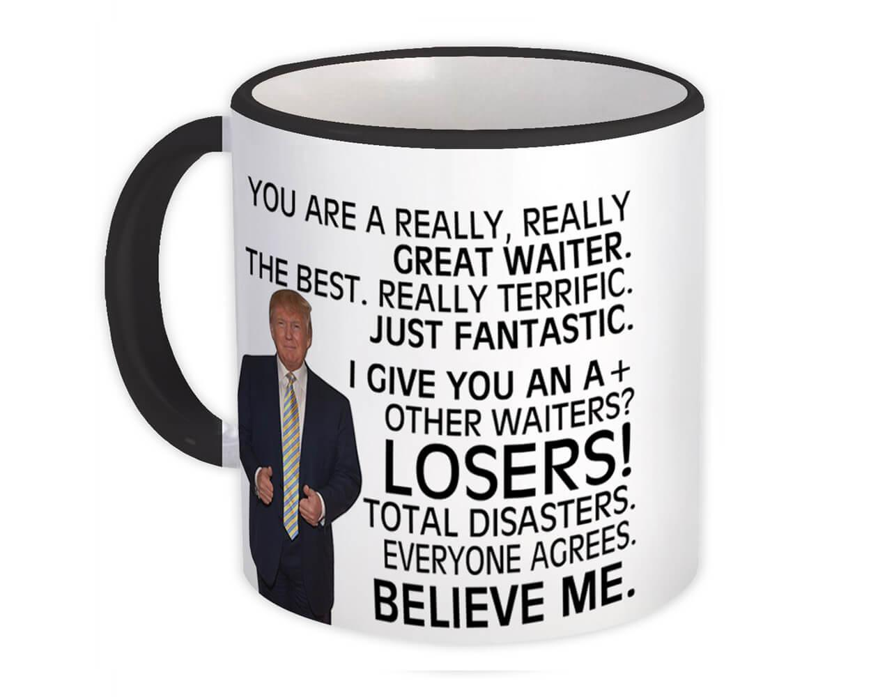 Gift For Great WAITER Trump : Gift Mug Birthday Christmas Office Funny Coworker