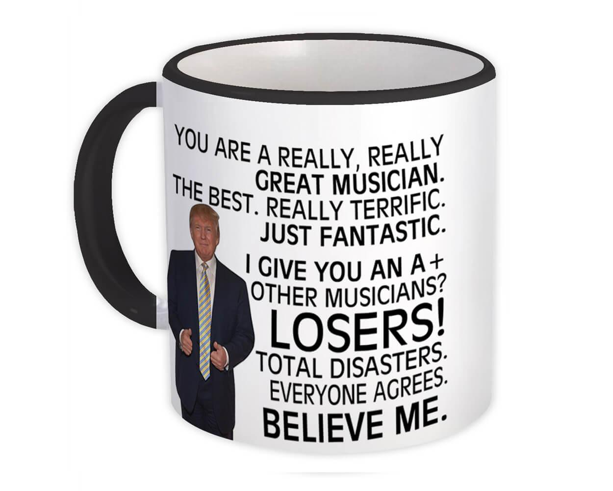 Gift For Great MUSICIAN Trump : Gift Mug Birthday Christmas Office Funny Coworker