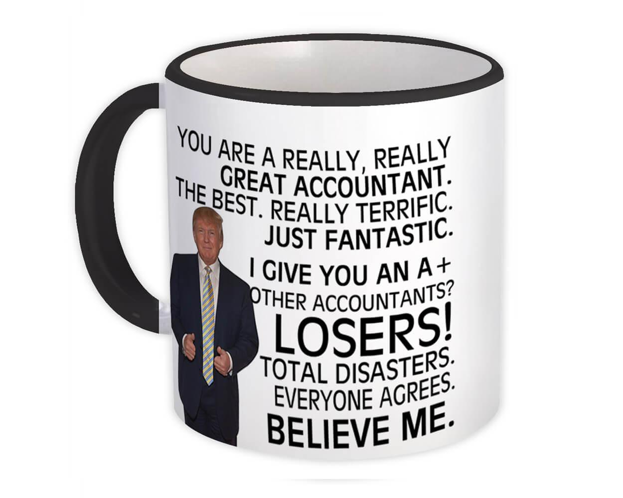 Gift For Great ACCOUNTANT Trump : Gift Mug Birthday Christmas Office Funny Coworker