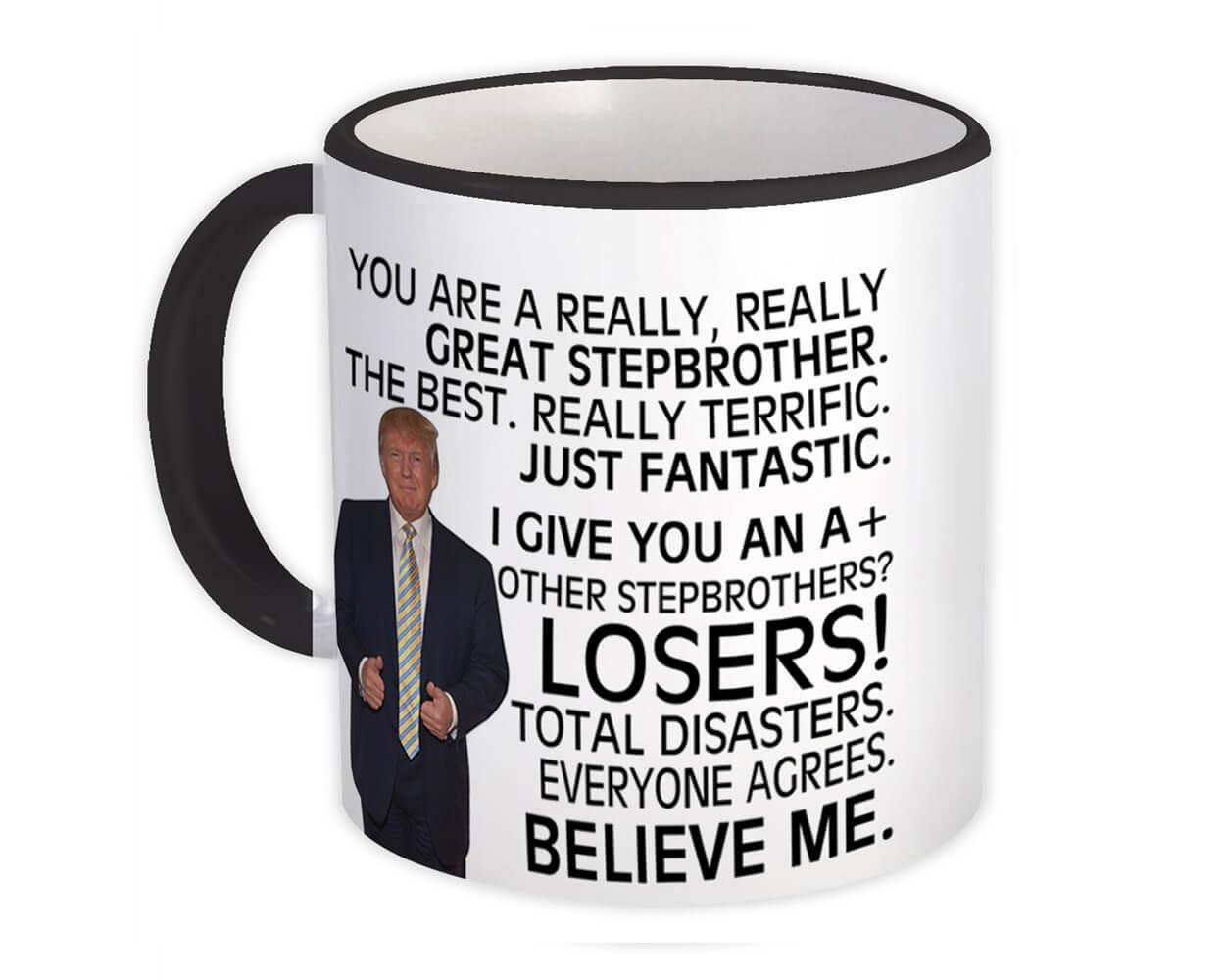 Gift For Great STEPBROTHER Trump : Gift Mug Birthday Christmas Day Family Funny MAGA