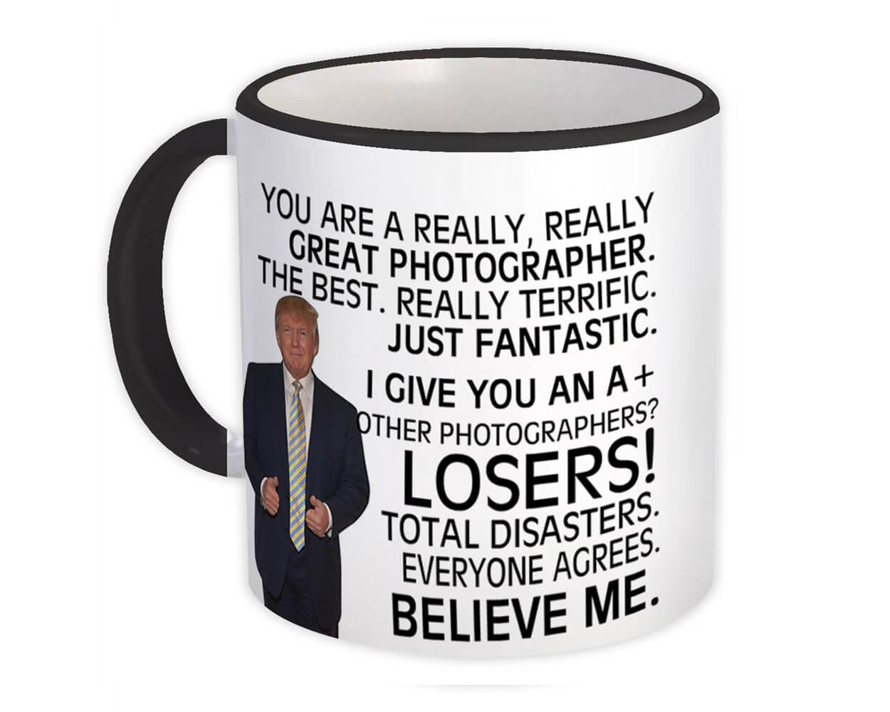 Gift For Great PHOTOGRAPHER Trump : Gift Mug Birthday Christmas Office Funny Coworker