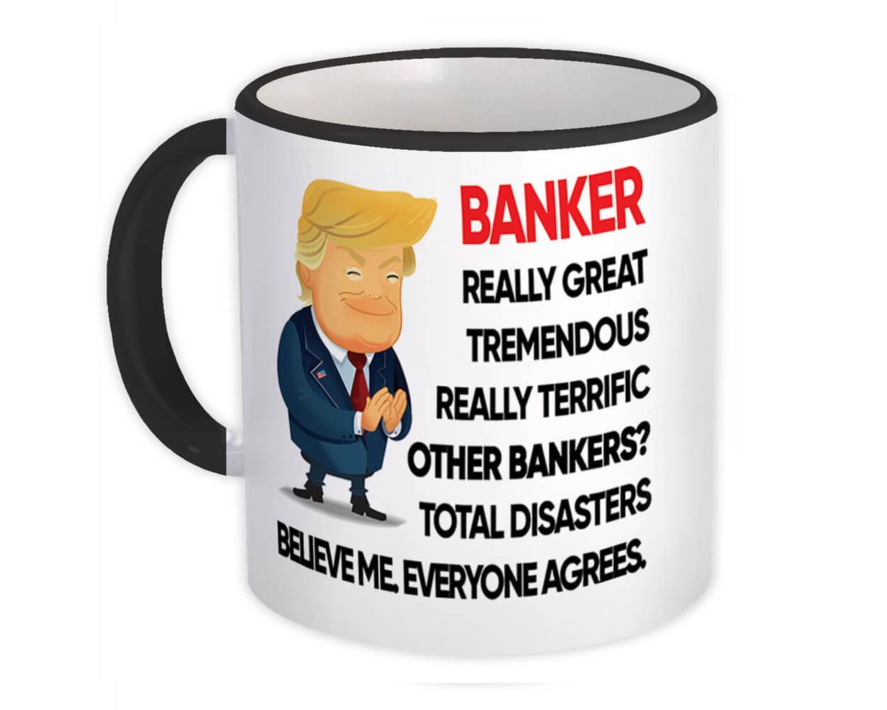 BANKER Funny Trump : Gift Mug Terrific BANKER Birthday Christmas Gift Jobs