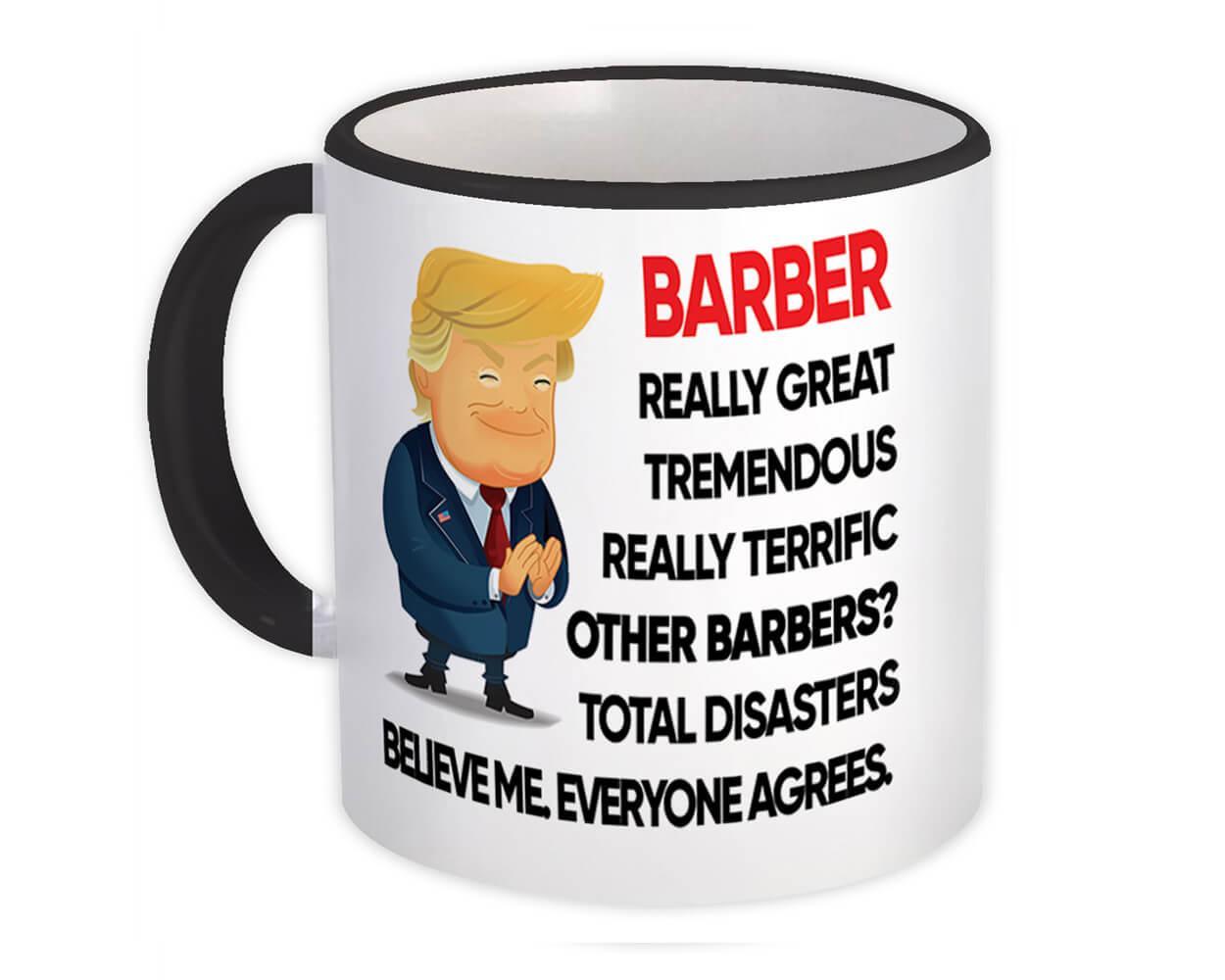 BARBER Funny Trump : Gift Mug Terrific BARBER Birthday Christmas Gift Jobs