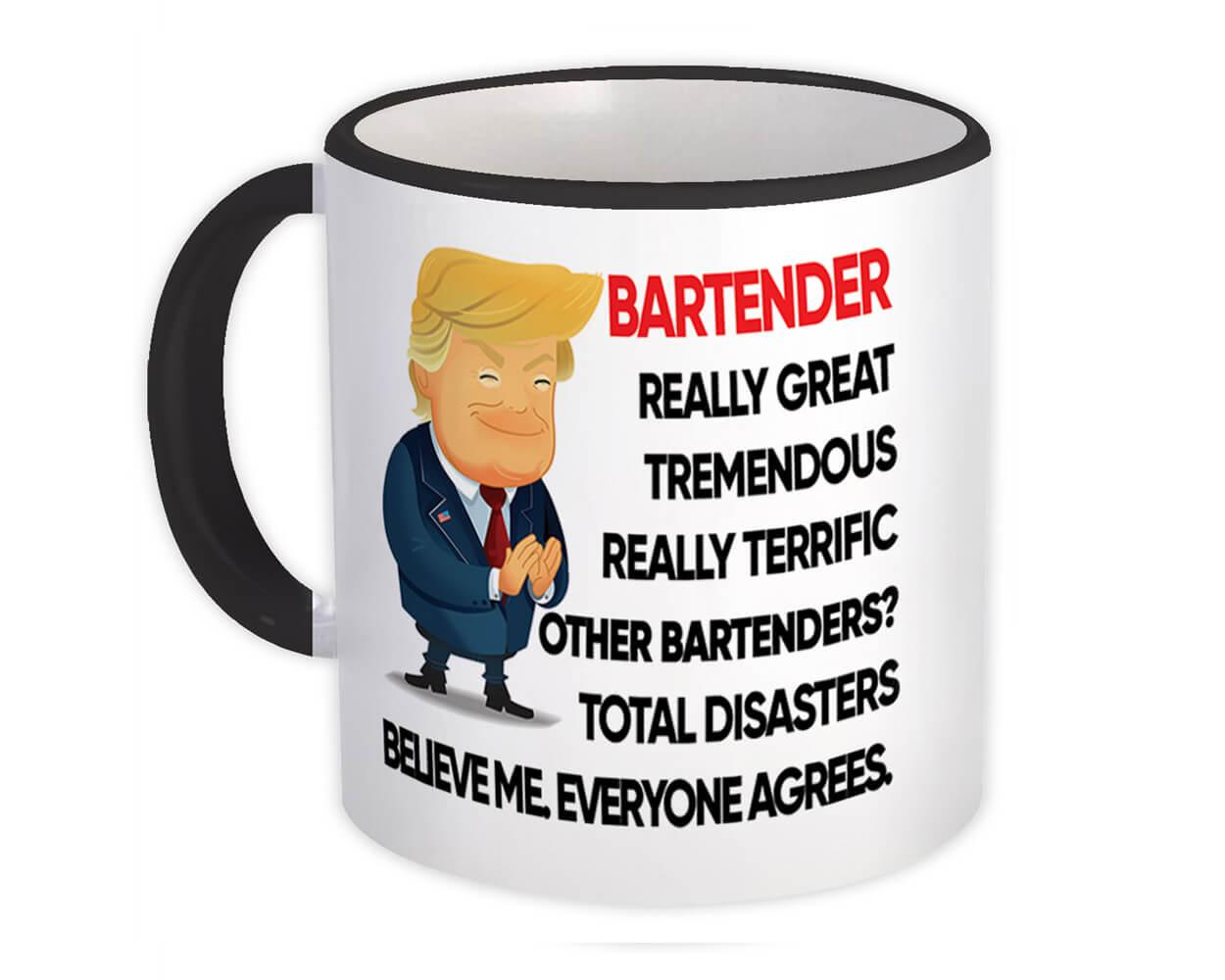 BARTENDER Funny Trump : Gift Mug Terrific BARTENDER Birthday Christmas Jobs