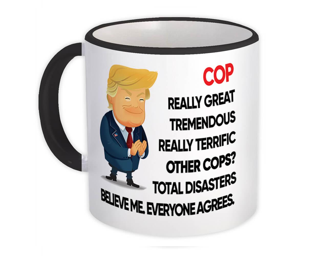 COP Funny Trump : Gift Mug Terrific COP Birthday Christmas Jobs
