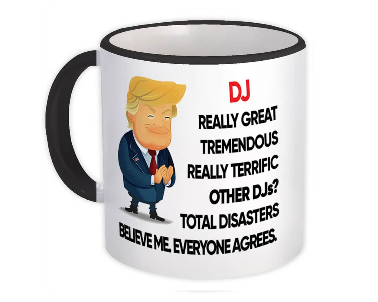DJ Funny Trump : Gift Mug Terrific DJ Birthday Christmas Jobs