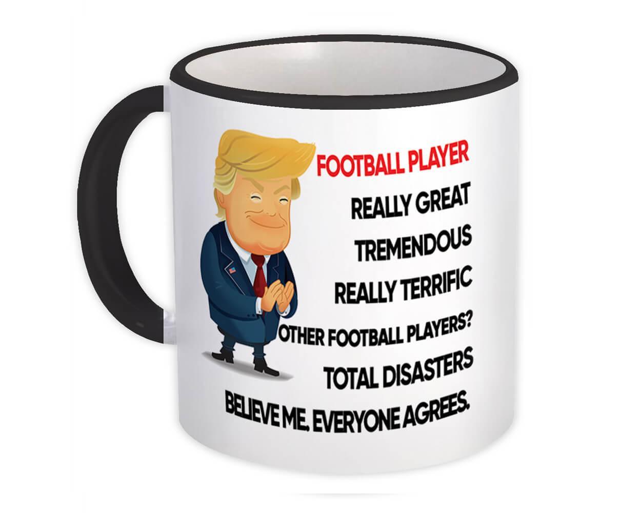 FOOTBALL PLAYER Funny Trump : Gift Mug Terrific PLAYER Birthday Christmas