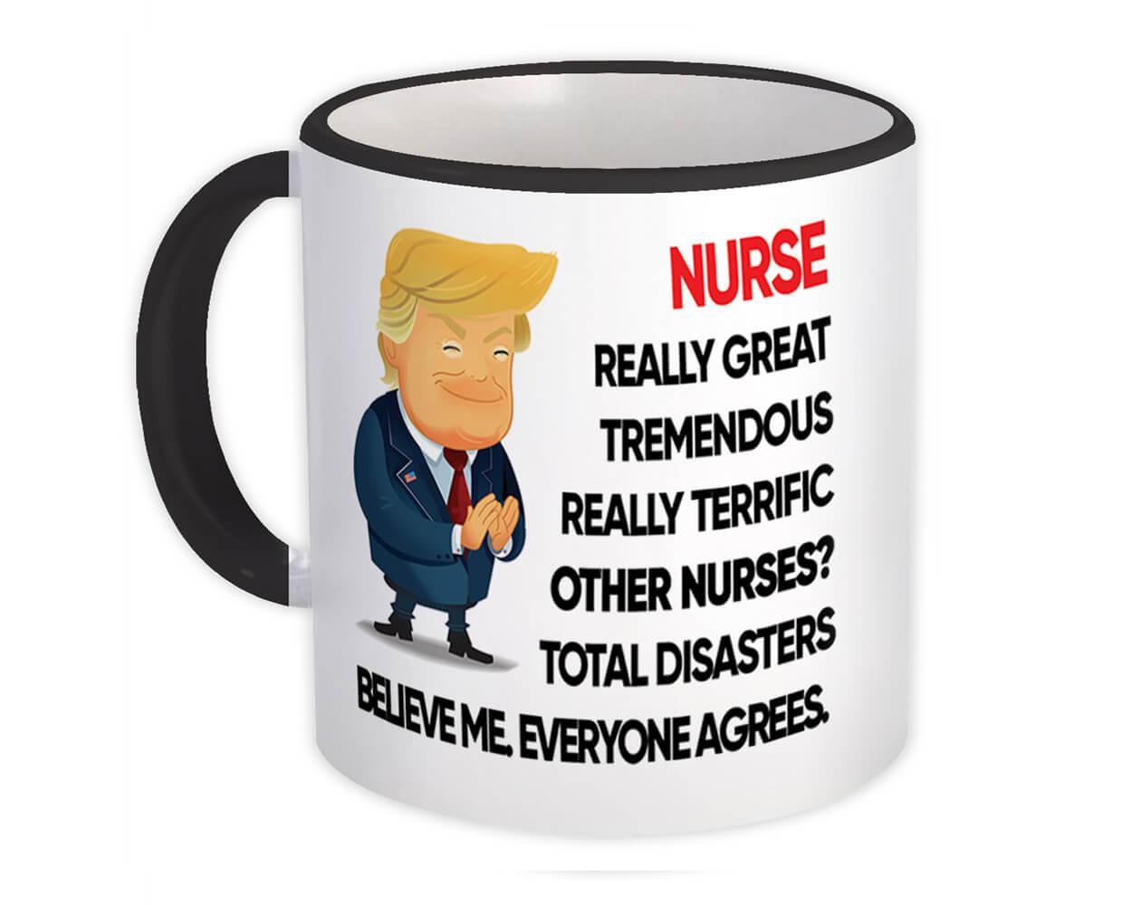 NURSE Funny Trump : Gift Mug Terrific NURSE Birthday Christmas Jobs