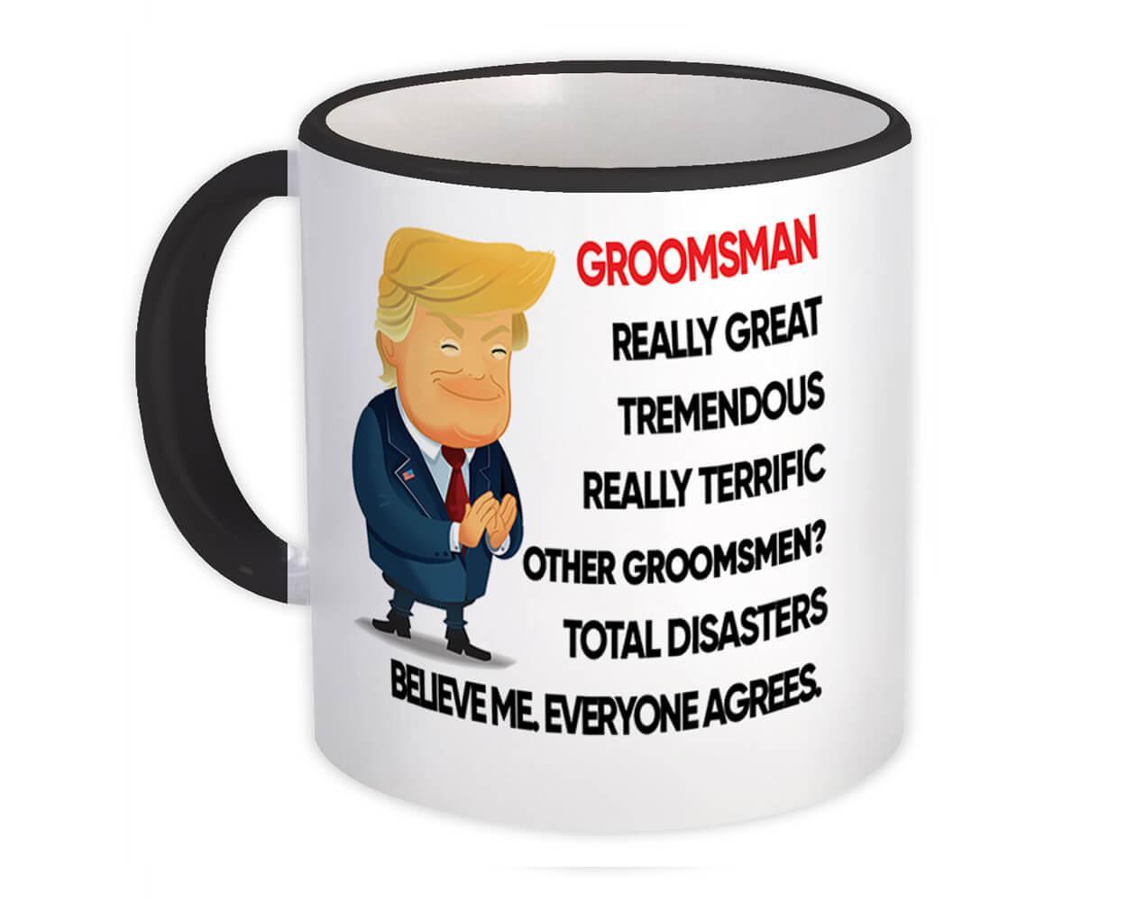 GROOMSMAN Funny Trump : Gift Mug Terrific Christmas Humor Relative Birthday