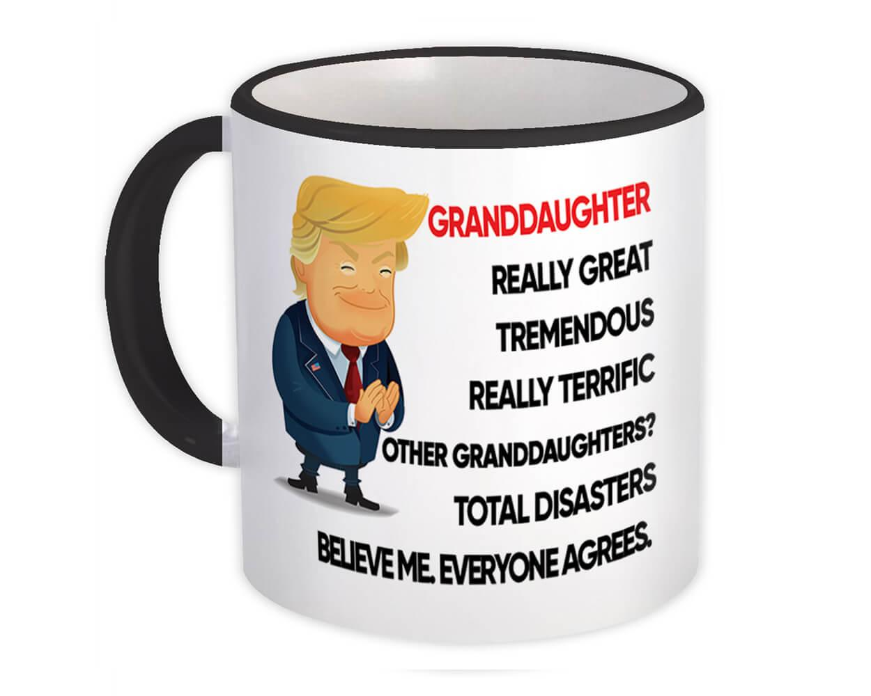 GRANDDAUGHTER Funny Trump : Gift Mug Terrific Christmas Humor Relative Birthday