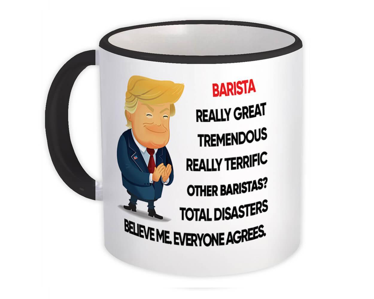 BARISTA Fun Trump : Gift Mug Terrific Christmas Humor Coworker Office Birthday