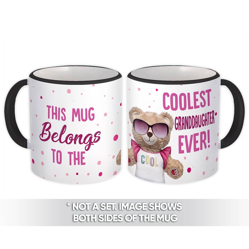 Coolest GRANDDAUGHTER Ever Bear : Gift Mug Best Family Christmas Birthday Funny