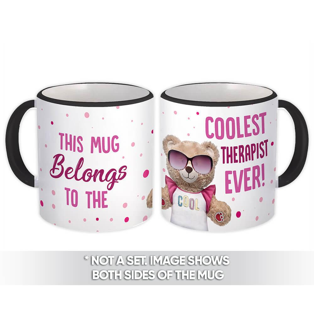 Cool For THERAPIST : Gift Mug Teddy Bear Profession Jobs Occupation Birthday Coolest