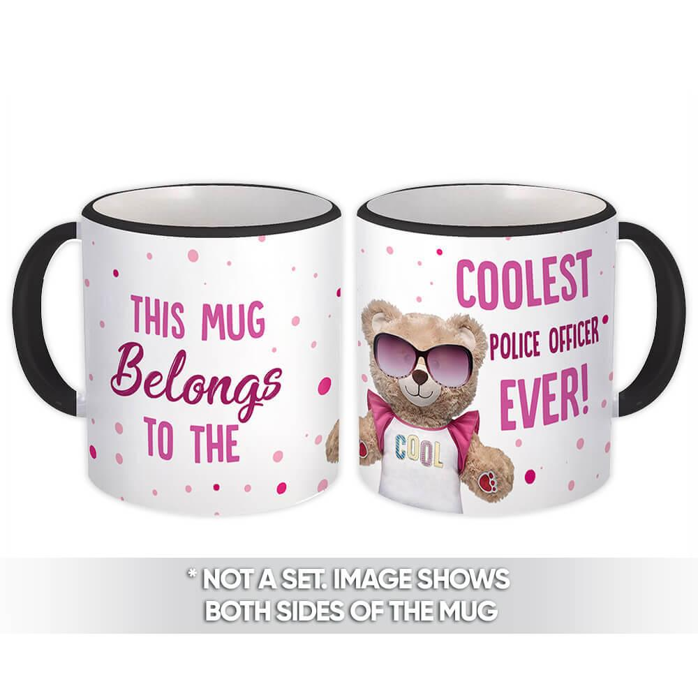 Cool For POLICE OFFICER : Gift Mug Teddy Bear Profession Jobs Occupation Birthday Coolest