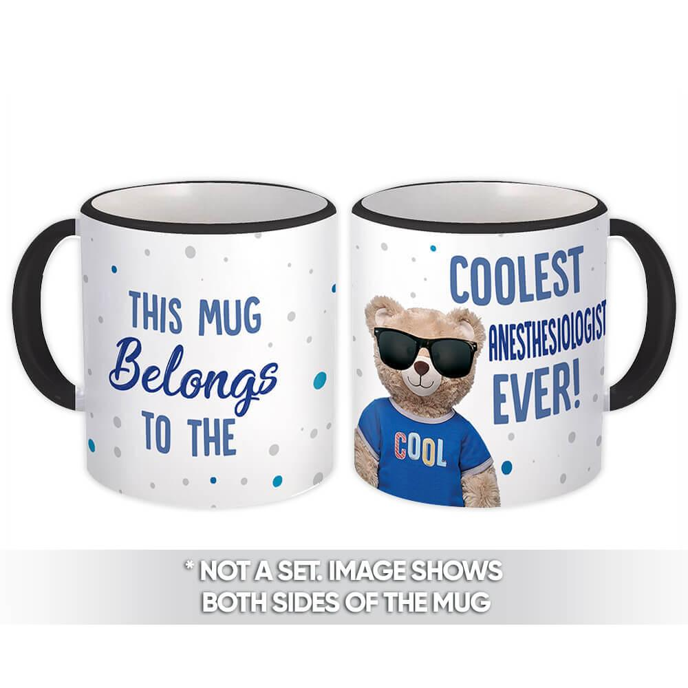 Cool For ANESTHESIOLOGIST : Gift Mug Teddy Bear Blue Profession Jobs Occupation Birthday Coolest